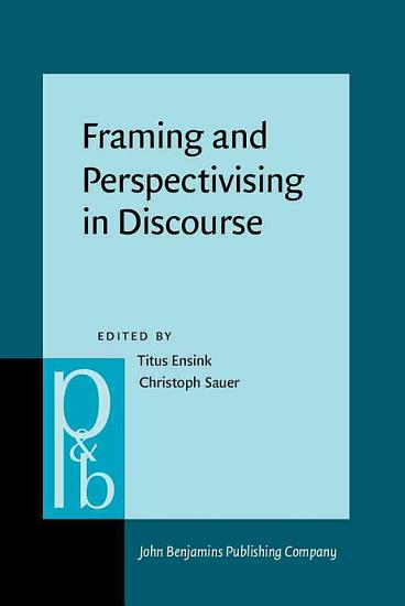 Framing and Perspectivising in Discourse PDF