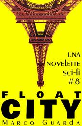 Float City (Una Novelette di Fantascienza #8)