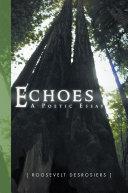 Echoes: Poetic Essay