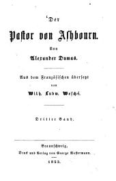 Der Pastor von Ashbourn: Von Alexander Dumas. Aus dem Französischen übersetzt von Wilh. Ludw. Wesché, Band 3