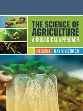 The Science of Agriculture: A Biological Approach: Edition 4