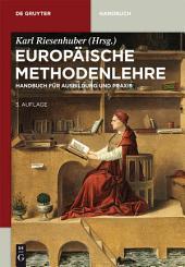 Europäische Methodenlehre: Handbuch für Ausbildung und Praxis, Ausgabe 3