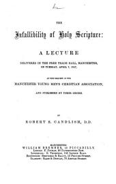 The Infallibility of Holy Scripture: a Lecture, Etc