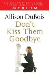 Don t Kiss Them Goodbye PDF