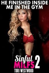 In The Gym: Sinful MILFs 2 (First Time Erotica MILF Erotica Age Gap Erotica)