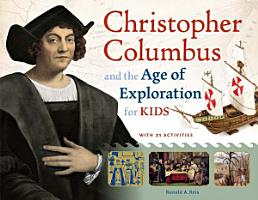 Christopher Columbus and the Age of Exploration for Kids PDF