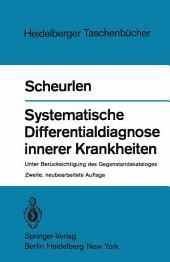 Systematische Differentialdiagnose innerer Krankheiten: Unter Berücksichtigung des Gegenstandskataloges, Ausgabe 2