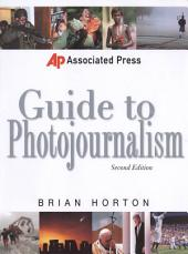 Associated Press Guide to Photojournalism: Edition 2