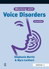 Working with Voice Disorders: Edition 2
