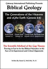Biblical Geology: The Gap Theory Model of Creation in Light of its Experienced and Critical Opponents