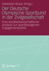 Der Deutsche Olympische Sportbund in der Zivilgesellschaft: Eine sozialwissenschaftliche Analyse zur sportbezogenen Engagementpolitik