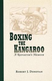 Boxing the Kangaroo: A Reporter's Memoir