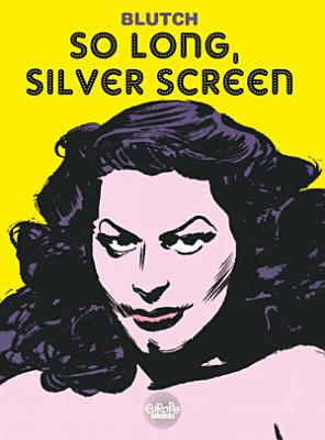 So long  Silver Screen