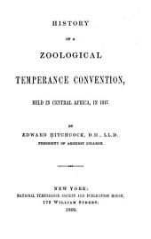 History of a Zoological Temperance Convention: Held in Central Africa in 1847