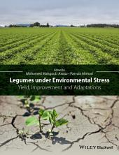 Legumes under Environmental Stress: Yield, Improvement and Adaptations
