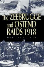 The Zeebrugge and Ostend Raids 1918
