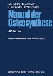 Manual der Osteosynthese: AO-Technik, Ausgabe 2