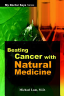 Beating Cancer with Natural Medicine Book