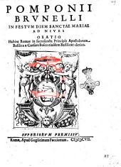 Pomponii Brunelli In festum diem sanctae Mariae ad Niues oratio habita Romae in sacrosancta principis apostolorum basilica a Caesare Bosco eiusdem basilicae clerico