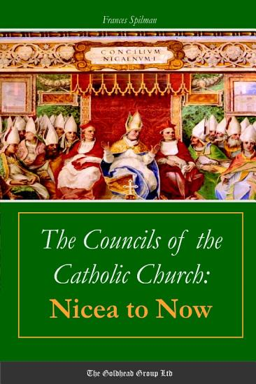 The Councils of the Catholic Church  Nicea to Now PDF