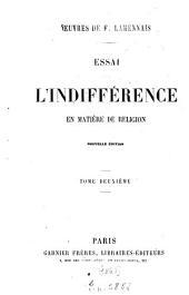 Essai sur l'indiférence en matière de religion: Oeuvres de. F. Lamennais, Volume2
