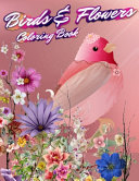 Birds & Flowers Coloring Book