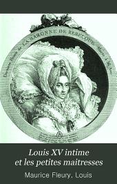 Louis XV intime et les petites maitresses