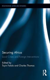 Securing Africa: Local Crises and Foreign Interventions