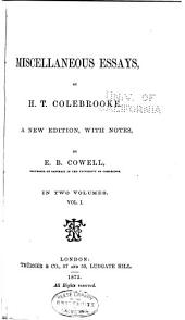 Miscellaneous Essays: Miscellaneous essays, by H. T. Colebrooke. A new edition, with notes, by E. B. Cowell