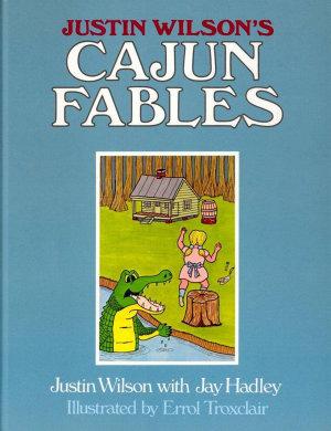 Justin Wilson s Cajun Fables PDF