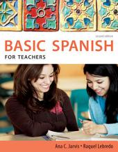 Spanish for Teachers: Basic Spanish Series: Edition 2