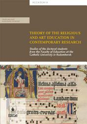 Theory Of The Religious And Art Education In Contemporary Research Book PDF