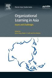 Organizational Learning in Asia: Issues and Challenges