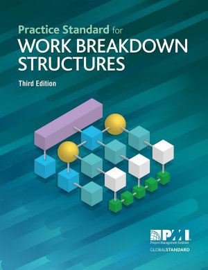 Practice Standard for Work Breakdown Structures   Third Edition