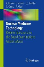 Nuclear Medicine Technology: Review Questions for the Board Examinations, Edition 4