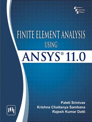 FINITE ELEMENT ANALYSIS USING ANSYS 11 0 PDF