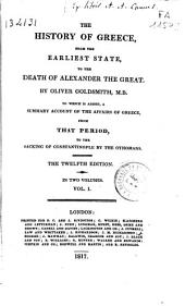 The History of Greece, from the Earliest State, to the Death of Alexander the Great: To which is Added a Summary Account of the Affairs of Greece ...