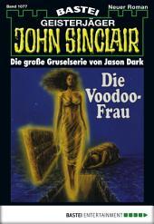 John Sinclair - Folge 1077: Die Voodoo-Frau (1. Teil)