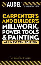 Audel Carpenter S And Builder S Millwork Power Tools And Painting Book PDF