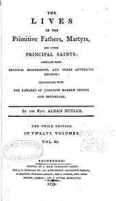 The Lives of the Primitive Fathers, Martyrs, and Other Principal Saints: Compiled from Original Monuments and Other Authentic Records, Volume 11