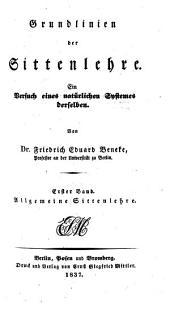 Grundlinien des natürlichen Systemes der praktischen Philosophie: -2. Bd. Grundlinien der Sittenlehre