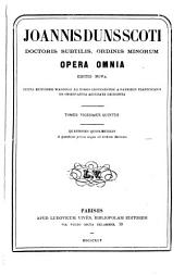 Joannis Duns Scoti doctoris subtilis, ordinis minorum opera omnia: Volume 25