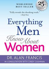 Everything Men Know About Women: 25th Anniversary Edition