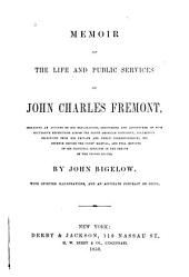 Memoir of the Life and Public Services of John Charles Frémont ...