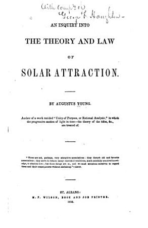 An Inquiry Into the Theory and Law of Solar Attraction PDF