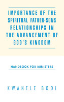 Importance of the Spiritual Father Sons Relationships in the Advancement of God s Kingdom PDF