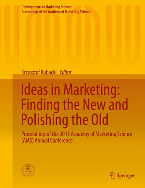Ideas in Marketing  Finding the New and Polishing the Old PDF