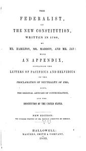 The Federalist, on the New Constitution, Written in 1788
