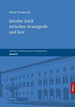 Jaroslav Je  ek zwischen Avantgarde und Jazz PDF