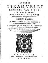 Andreae Tiraquelli, regii in Parisiensi Curia senatoris, Commentariorum de utroque retractu, municipali et conventionali